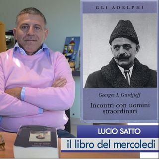 IL LIBRO DEL MERCOLEDI Incontri con uomini straordinari - G.I. Gurdjieff