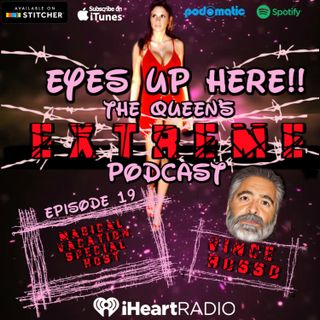 Eyes Up Here!! Episode 19: Magical Vacation Special Host: Vince Russo