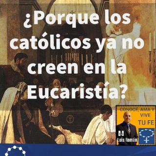 ¿Porque los católicos ya no tienen Fe en la Eucaristía?