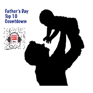 Episode 36 - Fathers Day Top 10 Countdown