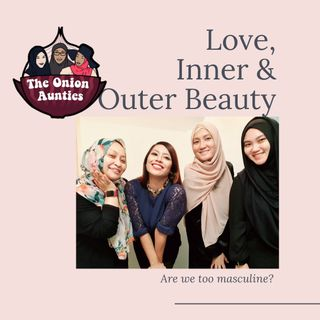 Episode 74: Self Love, Inner & Outer Beauty
