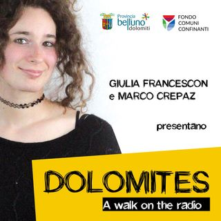 Dolomites. A walk on the radio. Puntata 8