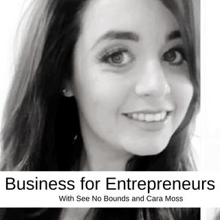Business for Entrepreneurs with Cara Moss