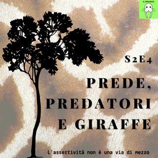 S2E4 - Prede, predatori e giraffe