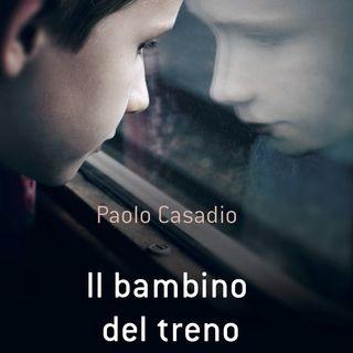 """Paolo Casadio """"Il bambino del treno"""""""