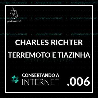 EP 006 [Charles Richter e Beno Gutenberg] - Terremoto, escala richter e tiazinha | @tevaofigueiras | #consertandoainternet