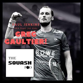 The squash Pod invites Paul Jenkins AKA Super fan to ask Greg Gaultier!