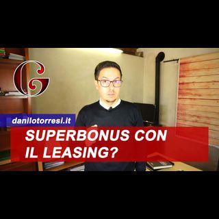 SUPERBONUS 110% con leasing e locazione finanziaria: è consentito?