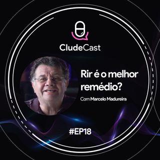 #18 - Rir é o melhor remédio? feat. Marcelo Madureira (Casseta & Planeta)