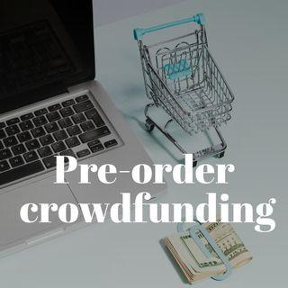 Pre-order nel crowdfunding il ruolo dei sostenitori e le opportunità di co-creazione del valore