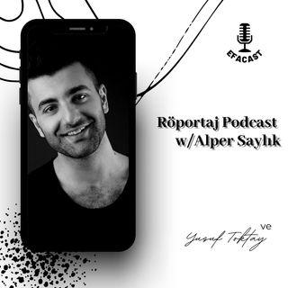 Röportaj Podcast & Alper Saylık