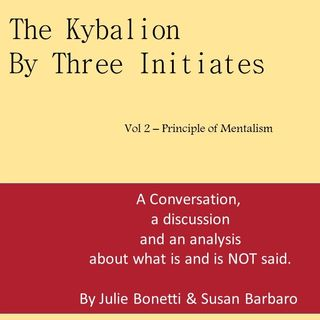 The Kybalion - Vol 2 - The Principle of Mentalism