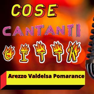 AREZZO Polmarance La Valdelsa- Cose Cantanti e Città