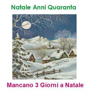 Episode 224: Natale Anni Quaranta - Mancano 3 giorni a Natale