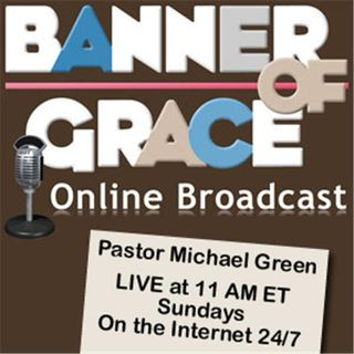 Banner of Grace Online Broadcast