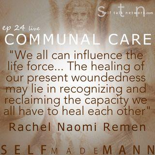 Ep 24: Communal Care.  l i v e