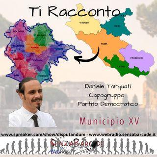 Intervista a Daniele Torquati Capogruppo PD al Municipio XV