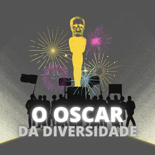 O Oscar da Diversidade - DIVÃ DO AUDIOVISUAL 2.0 #007