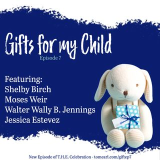 Gifts for My Child Episode 7
