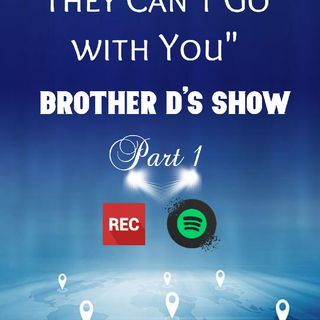 They Can't Go With You- Episode 4- 2/01/2020