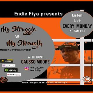Ep. 28 My Struggle is My Strength with Causso Moore