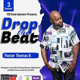 DROP THE BEAT WITH PASTOR THOMAS B