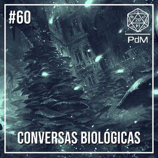 Podcast de Mesa #60 - Conversas Biológicas