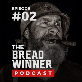 Sean Whalen || Episode #2 ||The BreadWinner Podcast