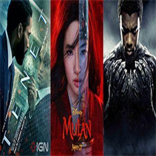 Episode 3 - Tenet, Mulan, Tribute to Chadwick Boseman