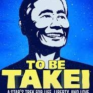 George Takei To Be Takei