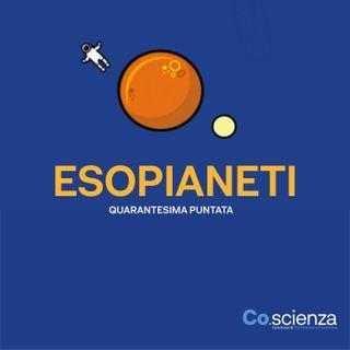 Esopianeti (Quarantesima Puntata)