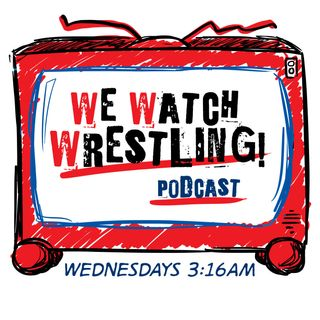 WeWatchWrestling Issue #314 LIVE IN LA
