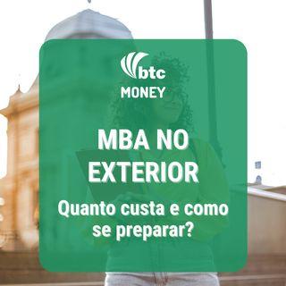 MBA no Exterior: Quanto custa, financiamento e como se preparar | BTC Money #77