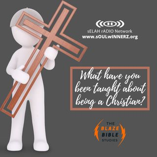 What have you been taught about being a Christian?
