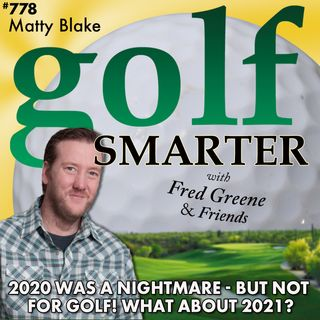 2020 Was a Nightmare - But Not For Golf!! What About 2021? Let's Ask MattyB