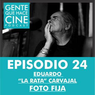 """EP24: CINE Y FOTO FIJA (Eduardo """"La rata"""" Carvajal)"""