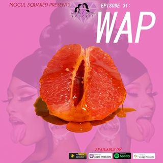 Woman 2 Woman Podcast Ep 31- WAP