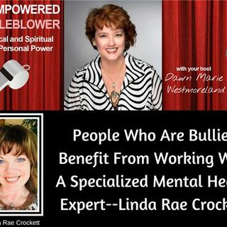 Bullied People Benefit From A Niched Mental Health Expert--Linda Rae Crockett