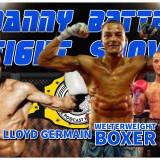 Boxer Lloyd Germain | Exclusive Interview | UFC & MMA Round Up | Danny Batten Fight Show #94