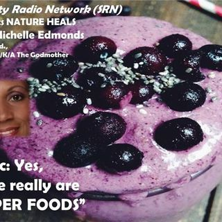 Yes, there Really Are Super Foods, Michelle Edmonds, A/K/A, The GodMother