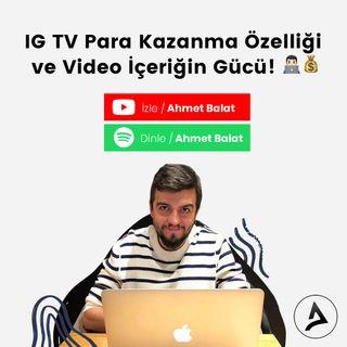 IG TV Para Kazanma Özelliği ve Video İçeriğin Gücü!