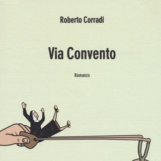 "Roberto Corradi ""Via Convento"""
