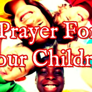 Prayer Devotional-Praying For Your Children