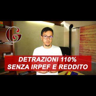 DETRAZIONI Fiscali SENZA REDDITO e IRPEF per le spese di Ristrutturazione col Superbonus 110%