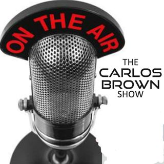 May 11th 2019 - The Carlos Brown Show