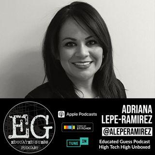 High Tech High Unboxed: Adriana Lepe-Ramirez | Principal at Escondido High School
