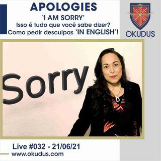 #032 - 'I AM SORRY' – Isso é tudo que você sabe dizer_ Como pedir desculpas em Inglês!