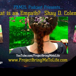 Ep. 55 What is an Empath with Shay D. Coleman