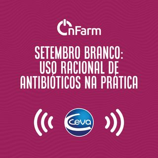 Setembro Branco #01 Uso racional de antibióticos na prática