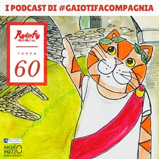 I podcast di #Gaiotifacompagnia - Sessantesima tappa